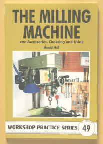 """The Milling Machine and Accessories, Choosing and Using"""